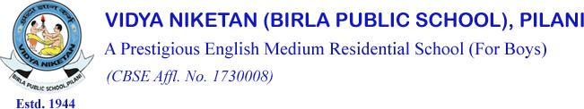 BIRLA PUBLIC SCHOOL (VIDYA NIKETAN) PILANI
